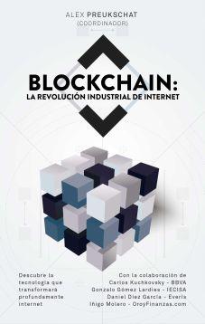 portada_blockchain-la-revolucion-industrial-de-internet_alexander-preuskschat-coordinador_201703010003